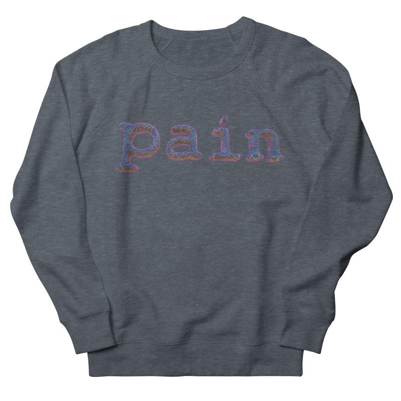 Pain Men's French Terry Sweatshirt by Demeter Designs Artist Shop