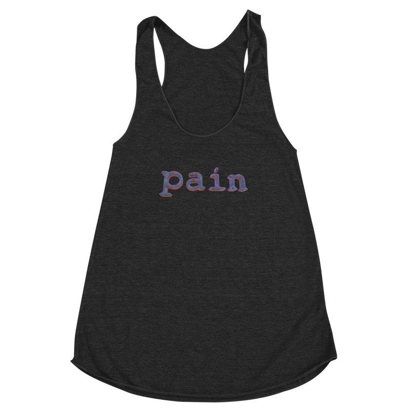 Pain Women's Racerback Triblend Tank by Demeter Designs Artist Shop