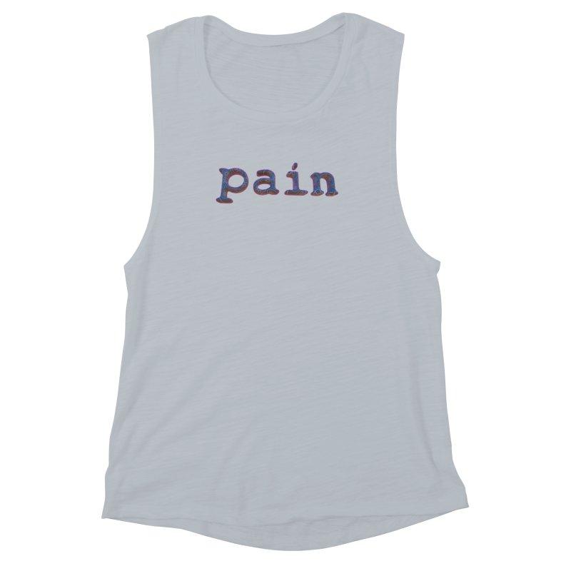 Pain Women's Muscle Tank by Demeter Designs Artist Shop