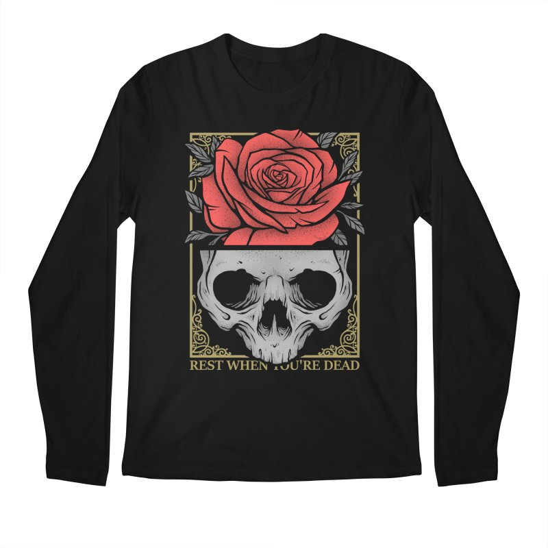 Rest When You're Dead Men's Regular Longsleeve T-Shirt by Deniart's Artist Shop