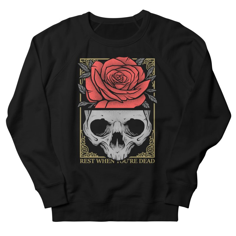 Rest When You're Dead Men's French Terry Sweatshirt by Deniart's Artist Shop