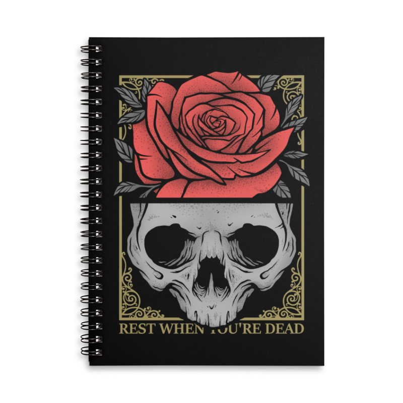 Rest When You're Dead Accessories Lined Spiral Notebook by Deniart's Artist Shop