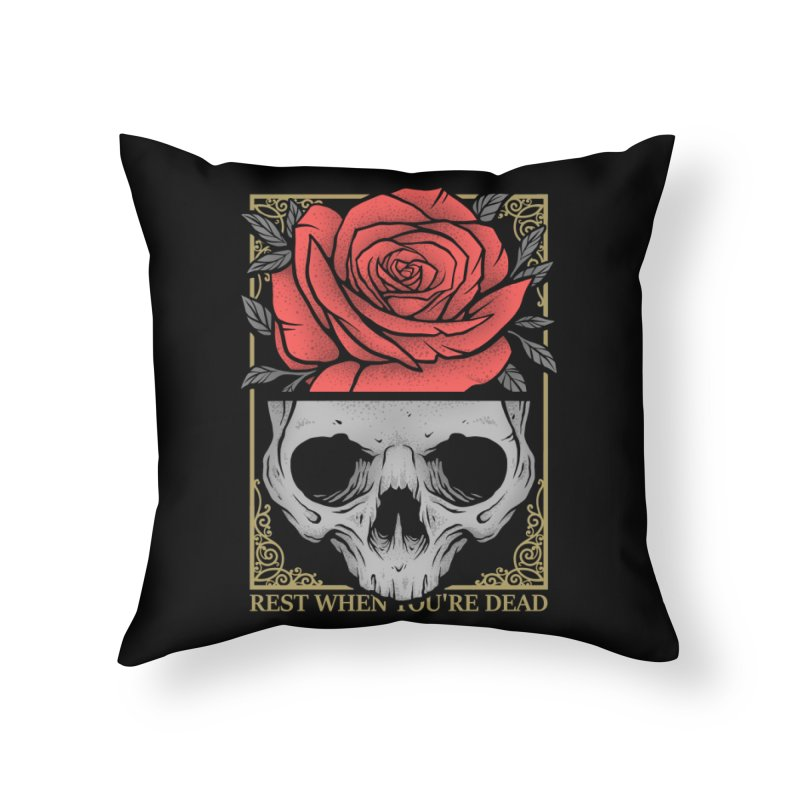 Rest When You're Dead Home Throw Pillow by Deniart's Artist Shop