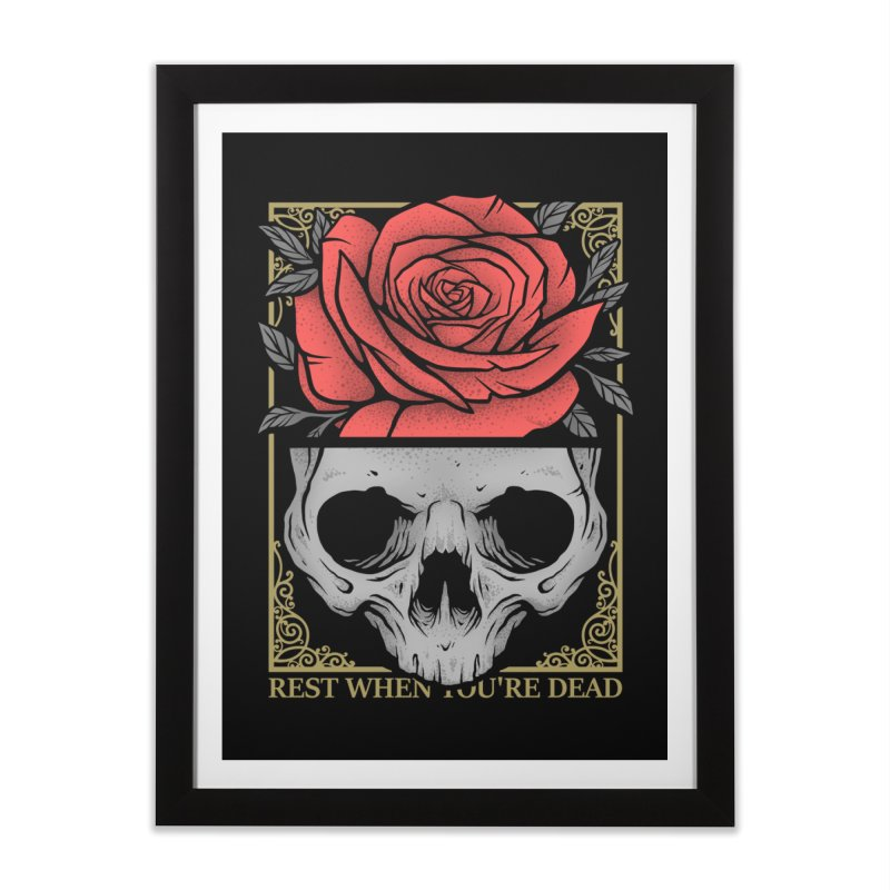 Rest When You're Dead Home Framed Fine Art Print by Deniart's Artist Shop