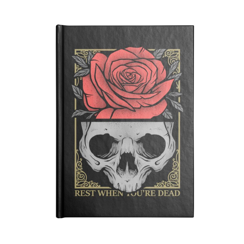 Rest When You're Dead Accessories Lined Journal Notebook by Deniart's Artist Shop