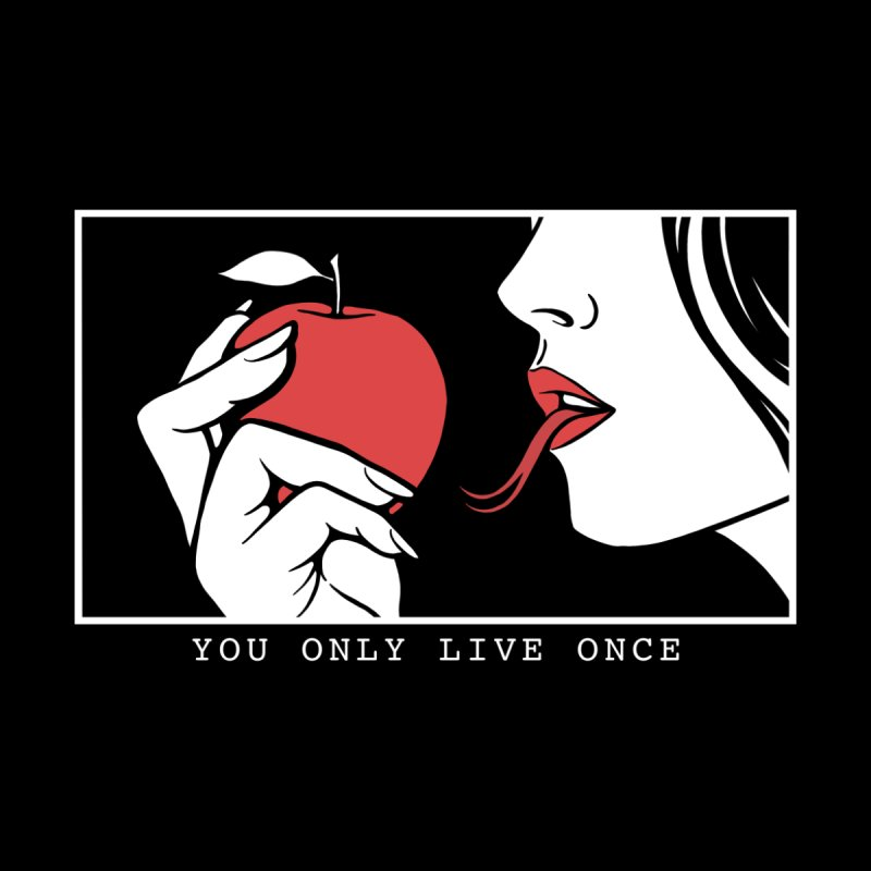 You Only Live Once Home Fine Art Print by Deniart's Artist Shop
