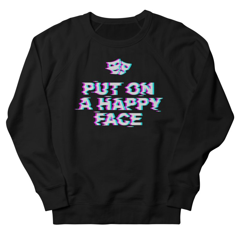 Put On a Happy Face Men's French Terry Sweatshirt by Deniart's Artist Shop