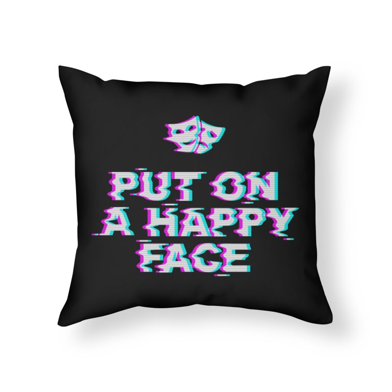 Put On a Happy Face Home Throw Pillow by Deniart's Artist Shop