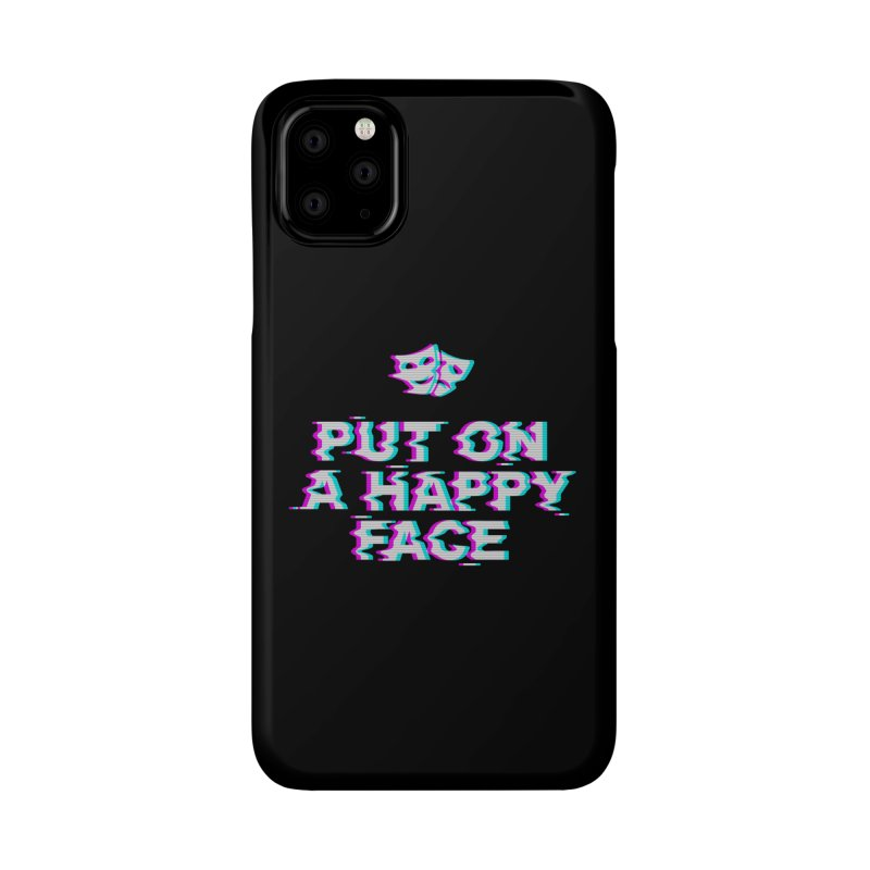Put On a Happy Face Accessories Phone Case by Deniart's Artist Shop