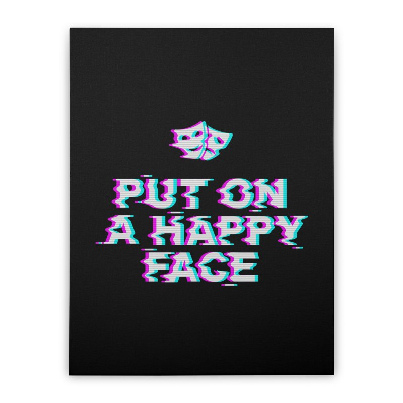 Put On a Happy Face Home Stretched Canvas by Deniart's Artist Shop