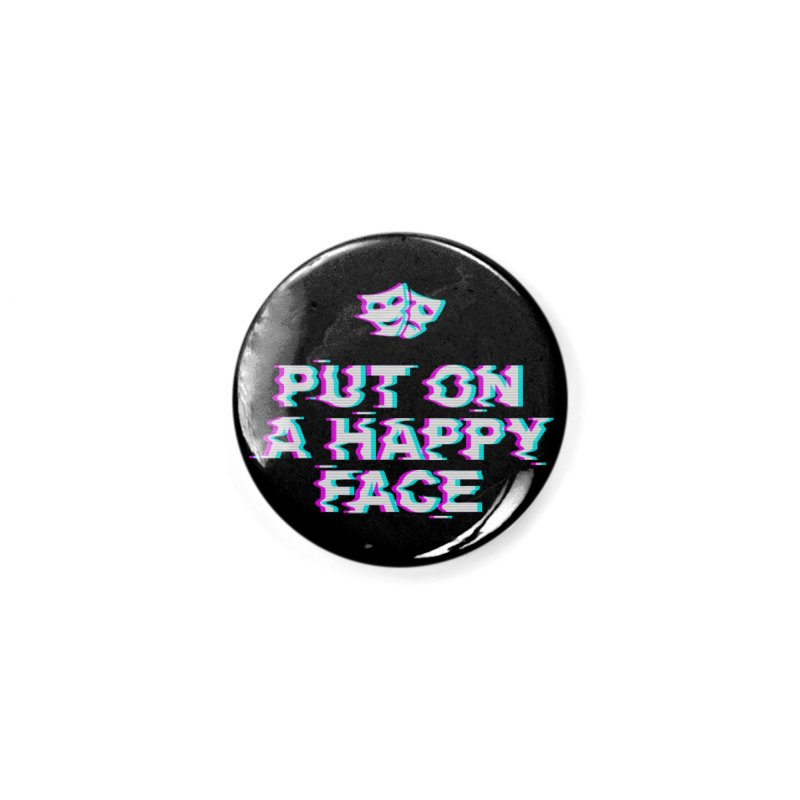 Put On a Happy Face Accessories Button by Deniart's Artist Shop