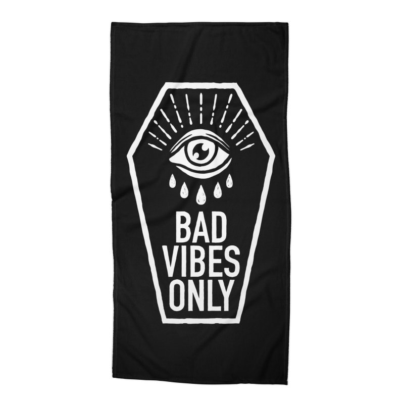 Bad Vibes Only Accessories Beach Towel by Deniart's Artist Shop