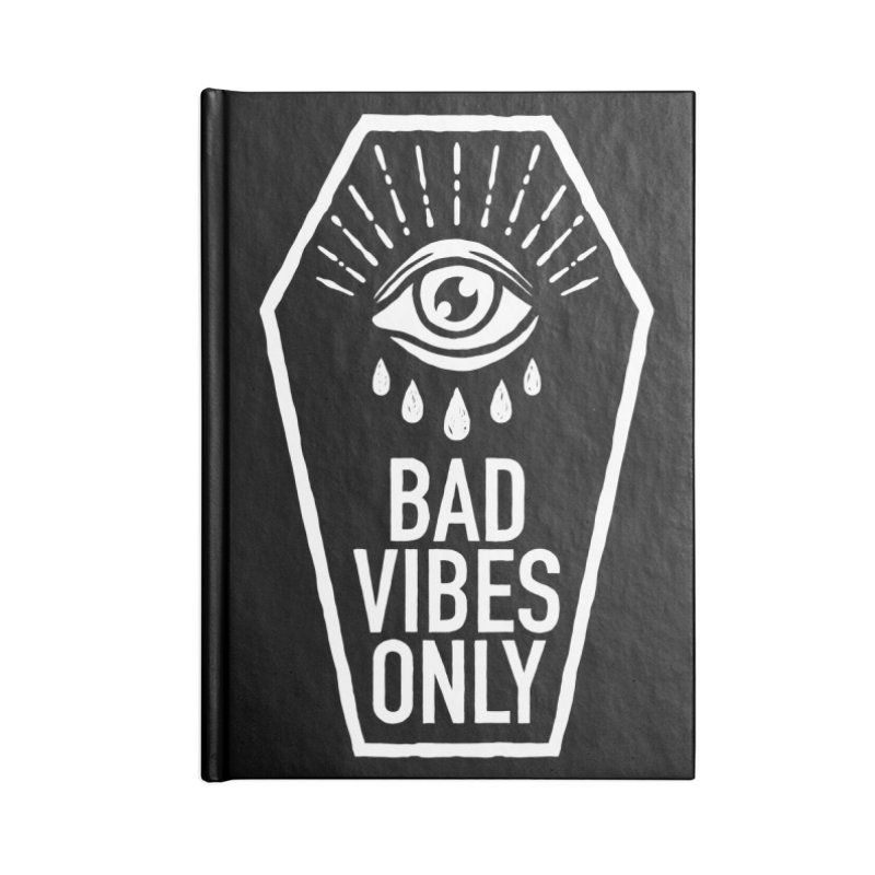 Bad Vibes Only Accessories Lined Journal Notebook by Deniart's Artist Shop