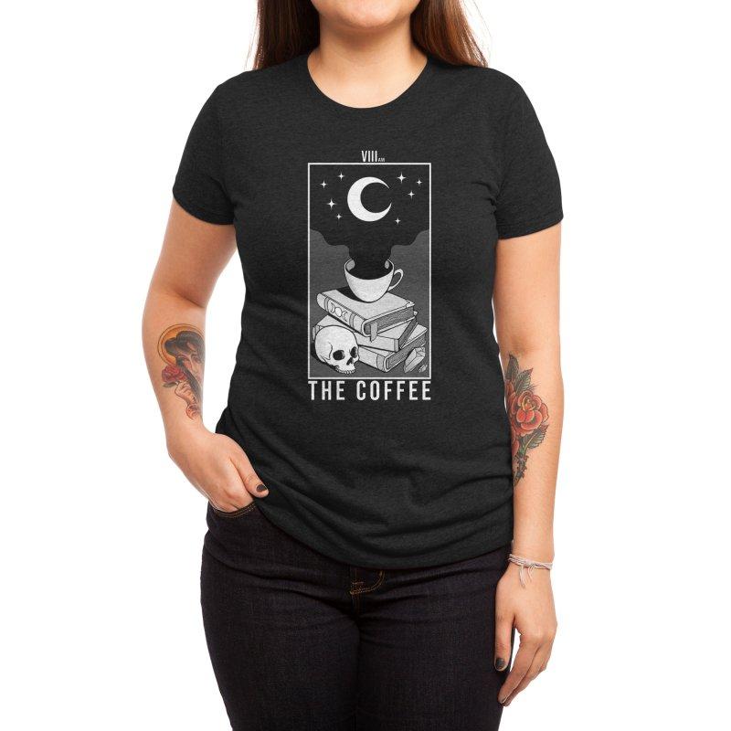 The Coffee Women's T-Shirt by Deniart's Artist Shop