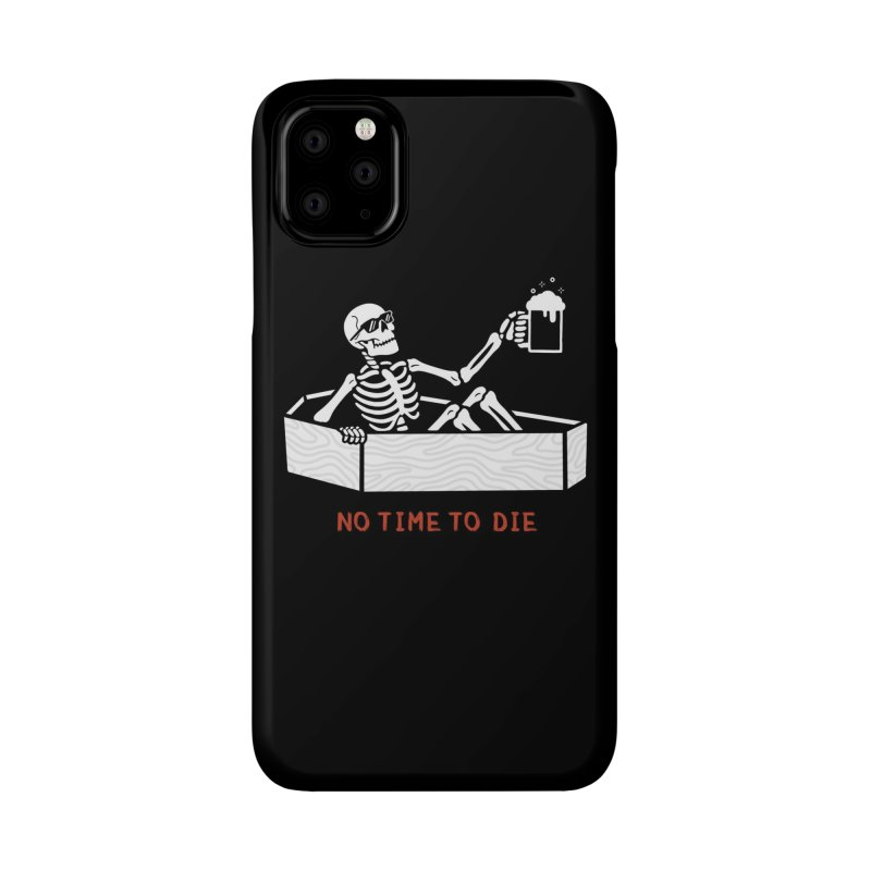 No Time to Die Accessories Phone Case by Deniart's Artist Shop