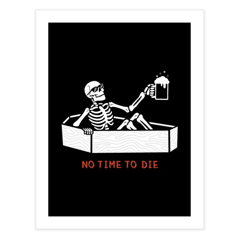 No Time to Die Home Fine Art Print by Deniart's Artist Shop