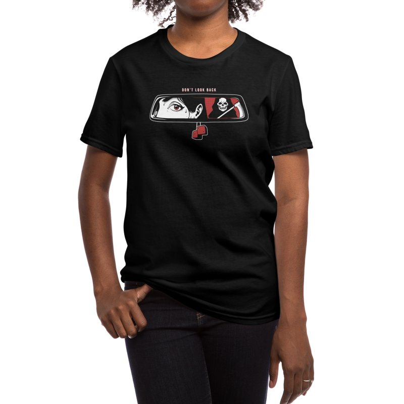 Don't Look Back Women's T-Shirt by Deniart's Artist Shop