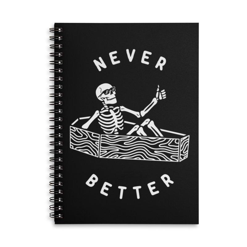 Never Better Accessories Notebook by Deniart's Artist Shop