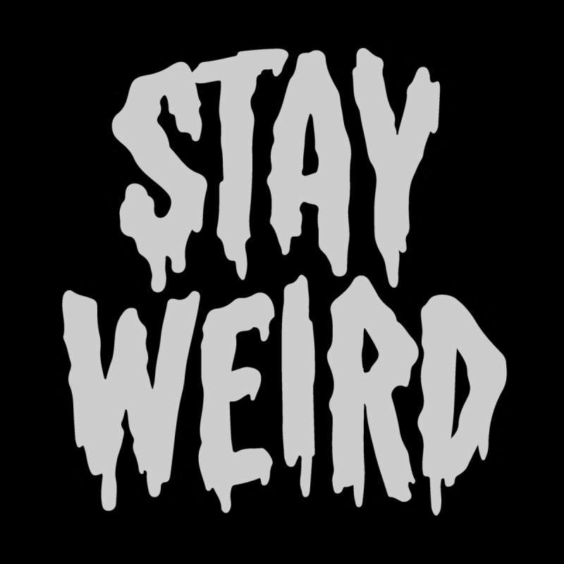 Stay Weird Men's Classic T-Shirt by Deniart's Artist Shop