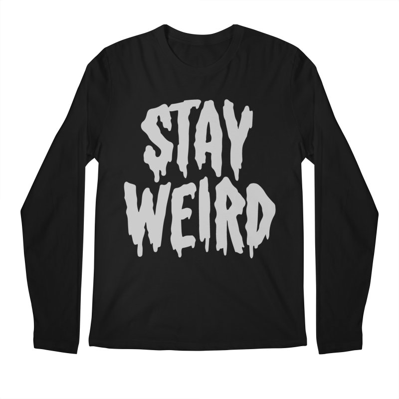 Stay Weird Men's Regular Longsleeve T-Shirt by Deniart's Artist Shop