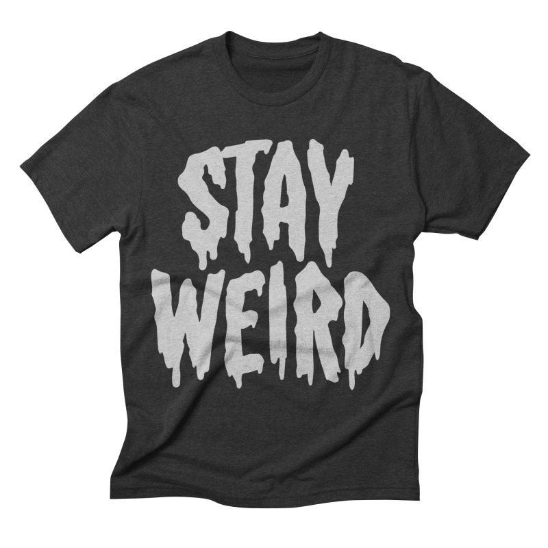Stay Weird Men's Triblend T-shirt by Deniart's Artist Shop