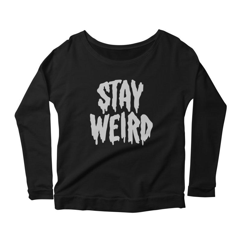 Stay Weird Women's Longsleeve Scoopneck  by Deniart's Artist Shop