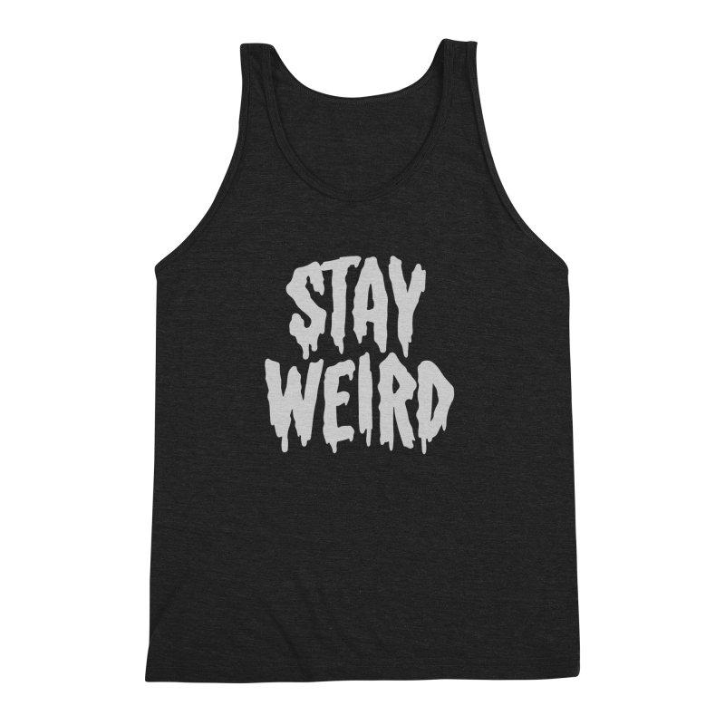 Stay Weird Men's Triblend Tank by Deniart's Artist Shop
