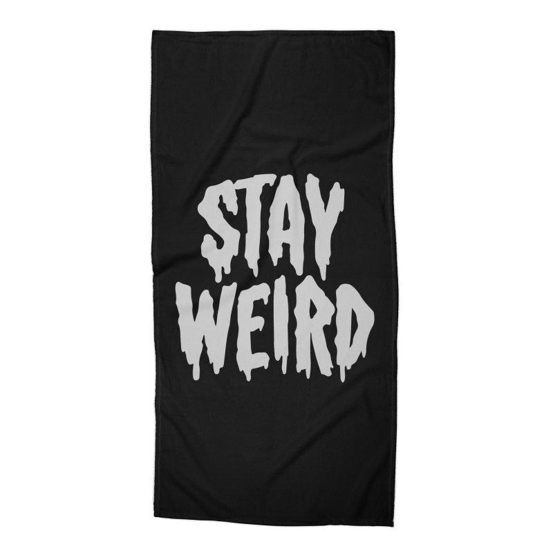 Stay Weird Accessories Beach Towel by Deniart's Artist Shop