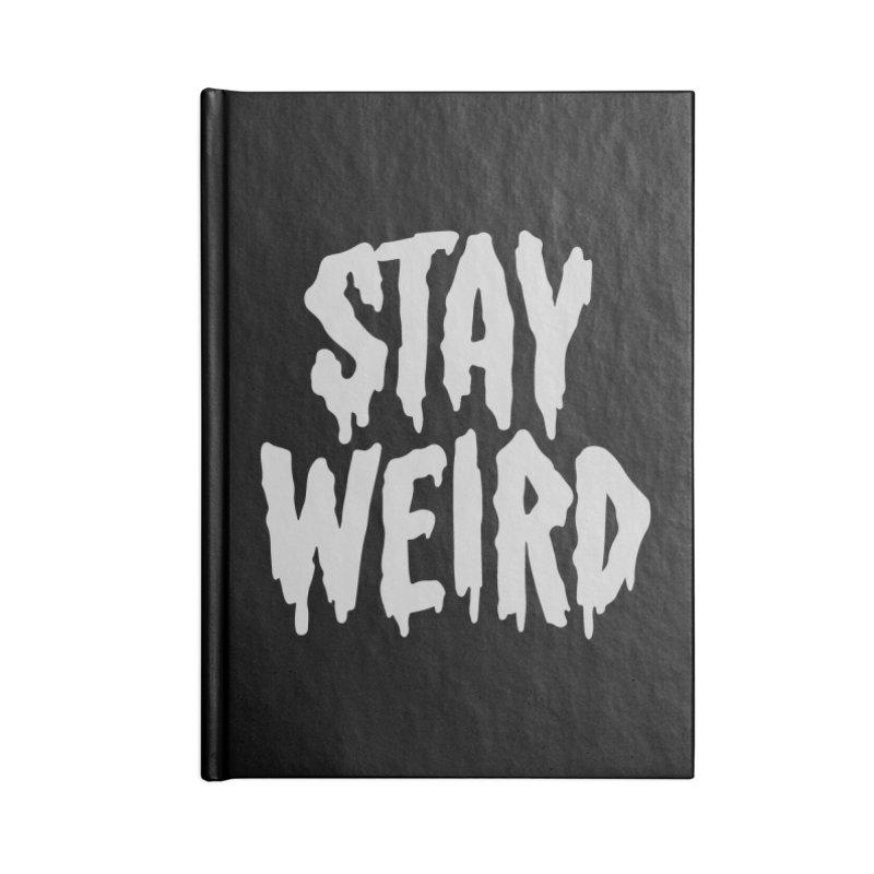 Stay Weird Accessories Notebook by Deniart's Artist Shop