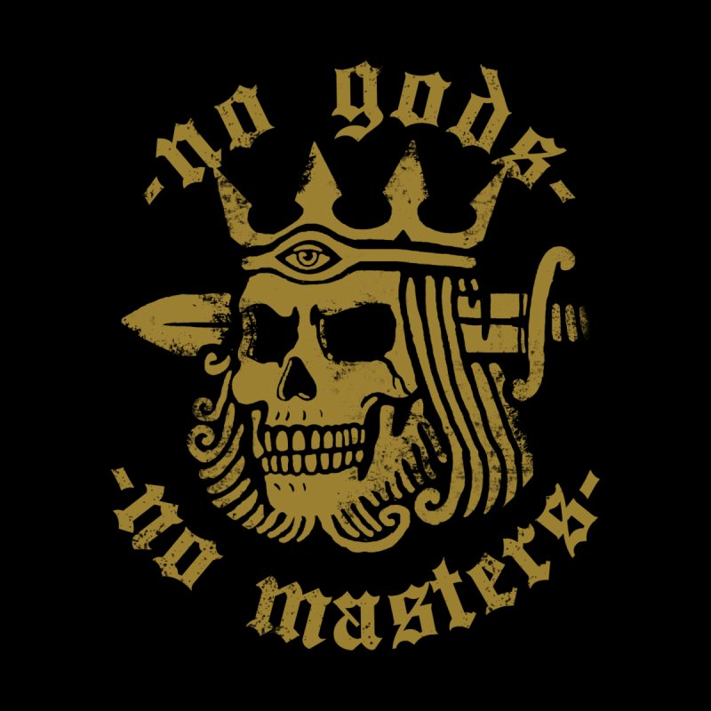 No Gods No Masters by Deniart's Artist Shop