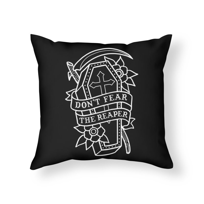 Don't Fear The Reaper Home Throw Pillow by Deniart's Artist Shop