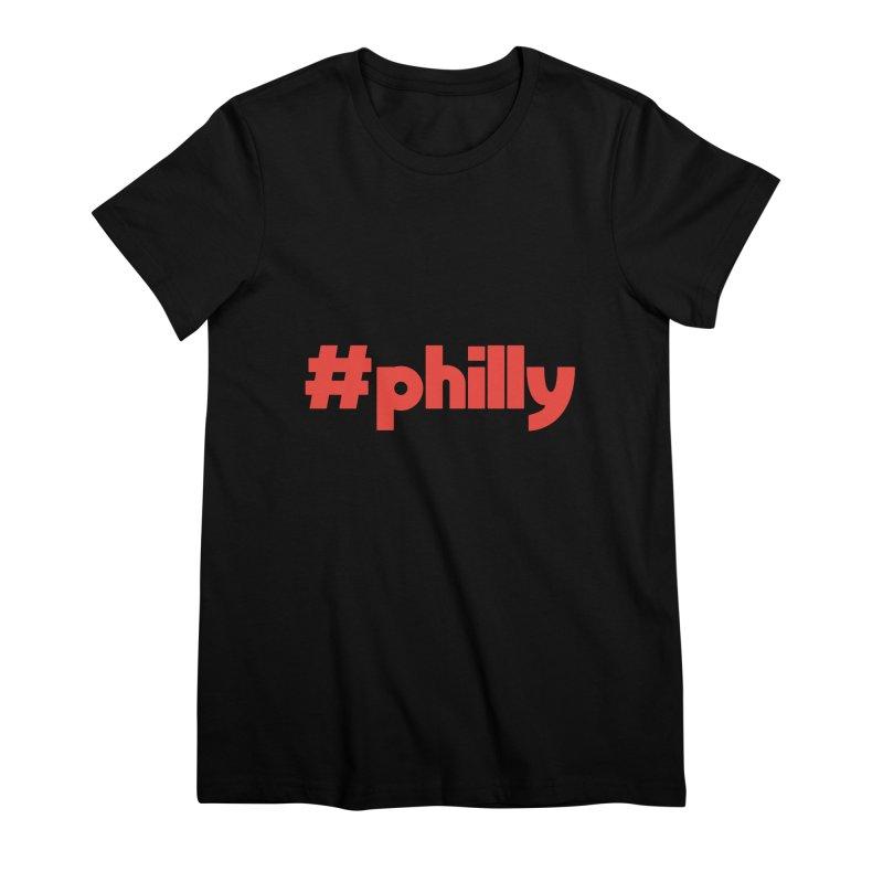 Hashtag Philly Women's Premium T-Shirt by denisegraphiste's Artist Shop