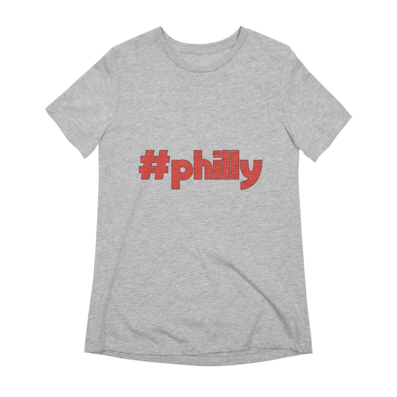 Hashtag Philly Women's Extra Soft T-Shirt by denisegraphiste's Artist Shop