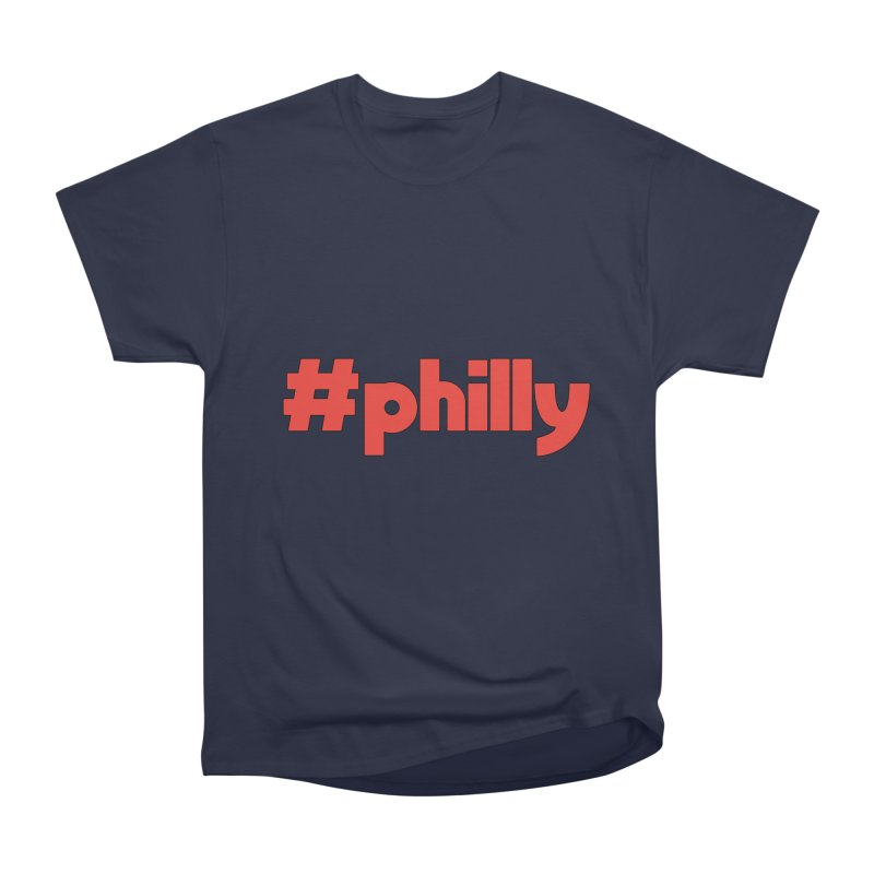 Hashtag Philly Women's Heavyweight Unisex T-Shirt by denisegraphiste's Artist Shop
