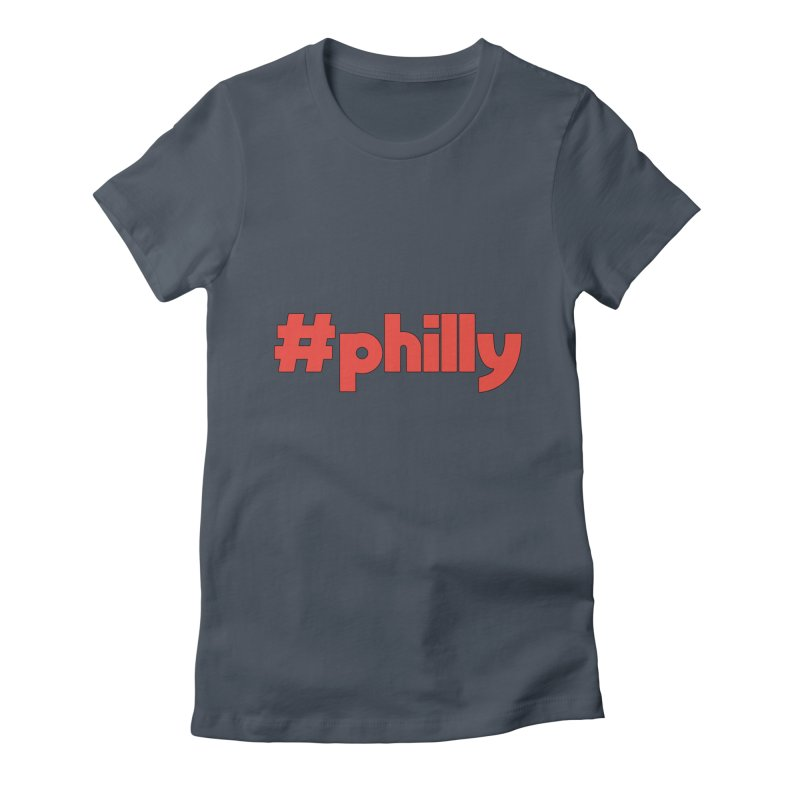 Hashtag Philly Women's Fitted T-Shirt by denisegraphiste's Artist Shop