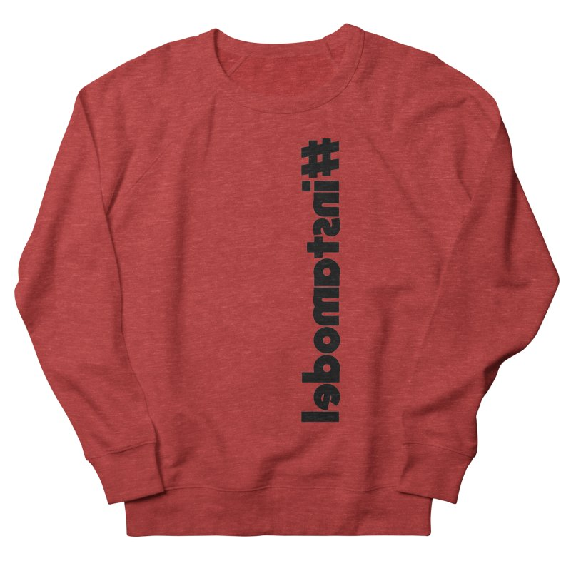 Hashtag Instamodel Women's French Terry Sweatshirt by denisegraphiste's Artist Shop