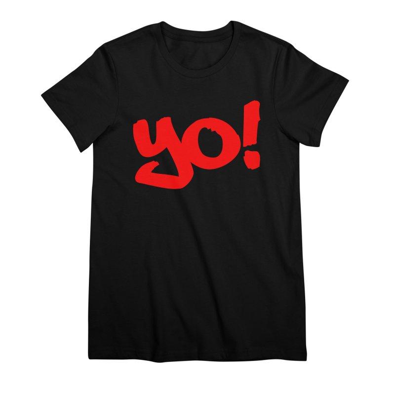 Yo! Philly Greeting Women's Premium T-Shirt by denisegraphiste's Artist Shop