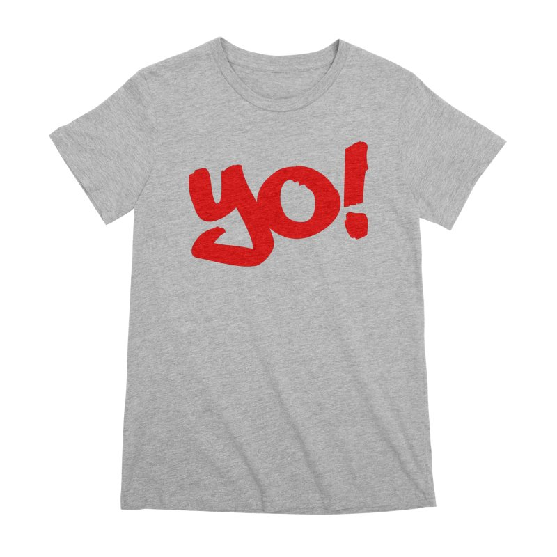 Yo! Philly Greeting Women's Premium T-Shirt by denisegraphiste's Artist Shop