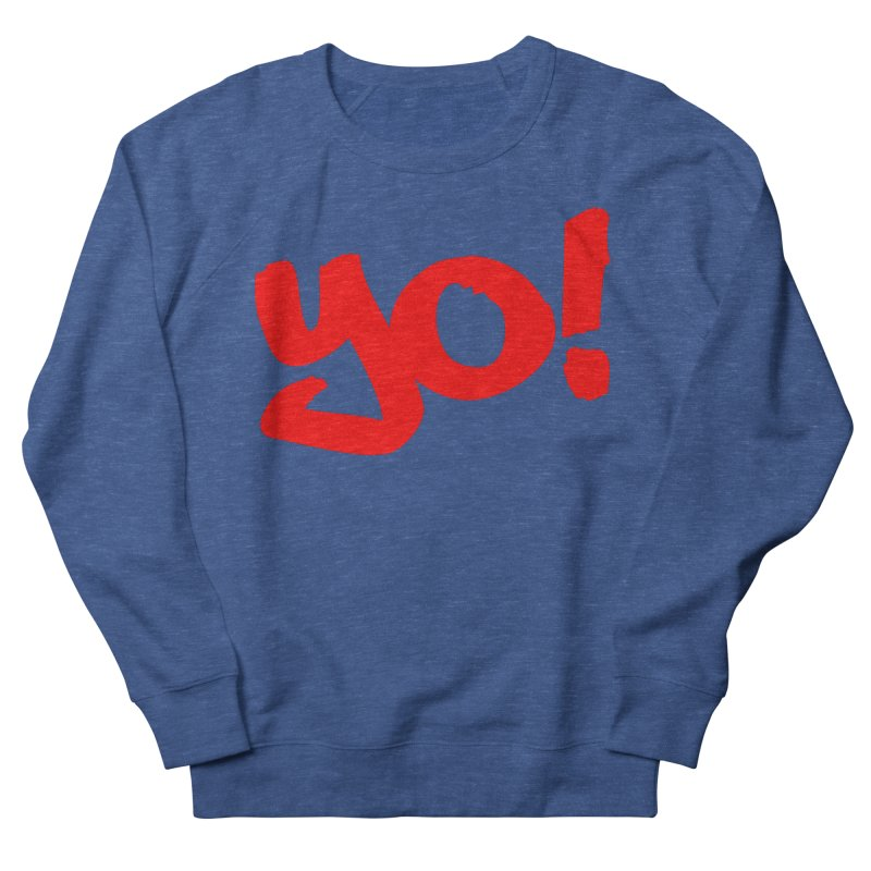 Yo! Philly Greeting Women's French Terry Sweatshirt by denisegraphiste's Artist Shop