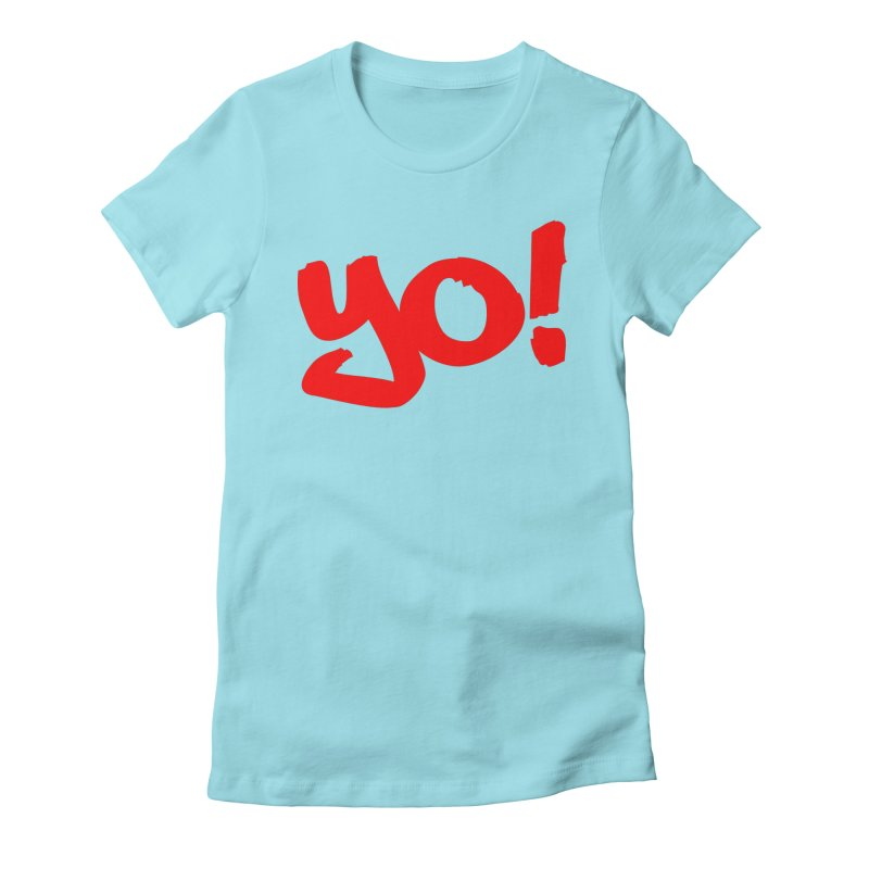 Yo! Philly Greeting Women's Fitted T-Shirt by denisegraphiste's Artist Shop