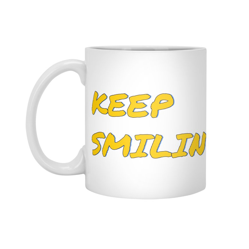Keep Smilin' Accessories Standard Mug by denisegraphiste's Artist Shop