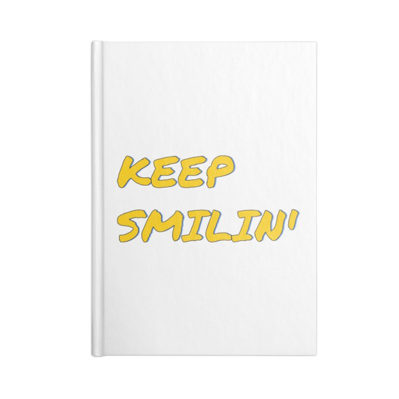 Keep Smilin' Accessories Lined Journal Notebook by denisegraphiste's Artist Shop