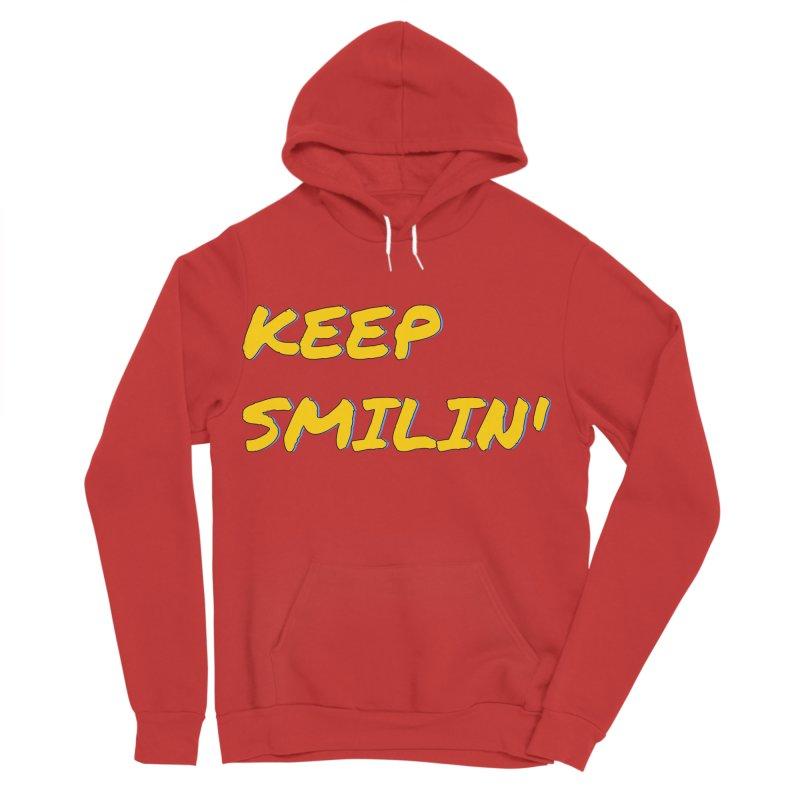 Keep Smilin' Men's Sponge Fleece Pullover Hoody by denisegraphiste's Artist Shop