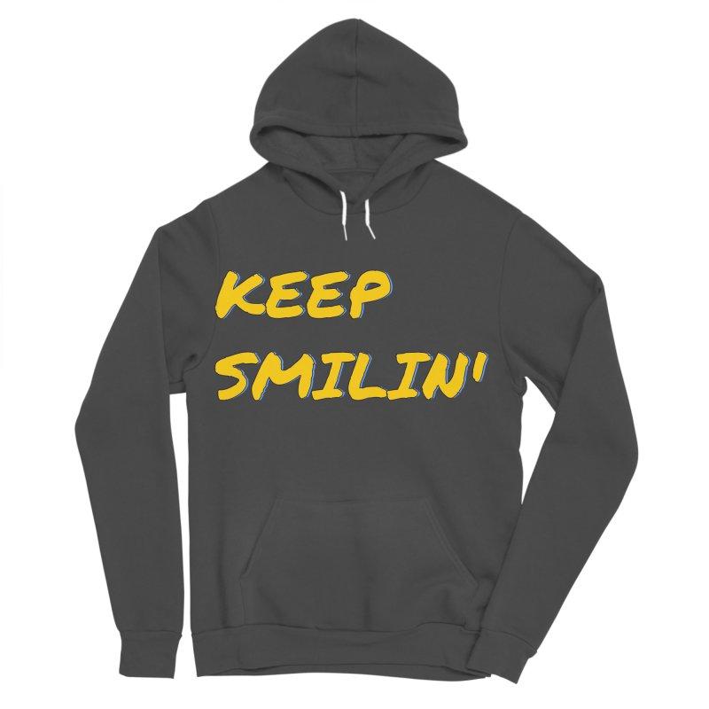Keep Smilin' Women's Sponge Fleece Pullover Hoody by denisegraphiste's Artist Shop