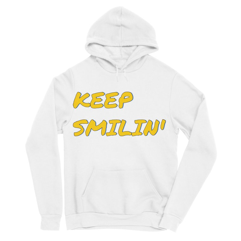 Keep Smilin' Men's Sponge Fleece Pullover Hoody by denisegraphiste's Artist Shop