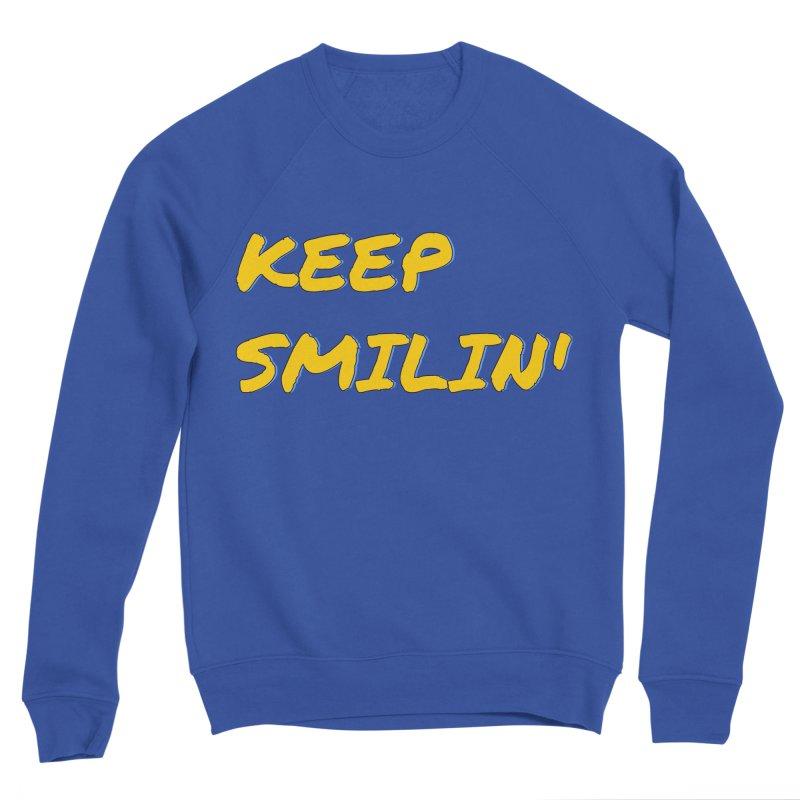 Keep Smilin' Men's Sponge Fleece Sweatshirt by denisegraphiste's Artist Shop