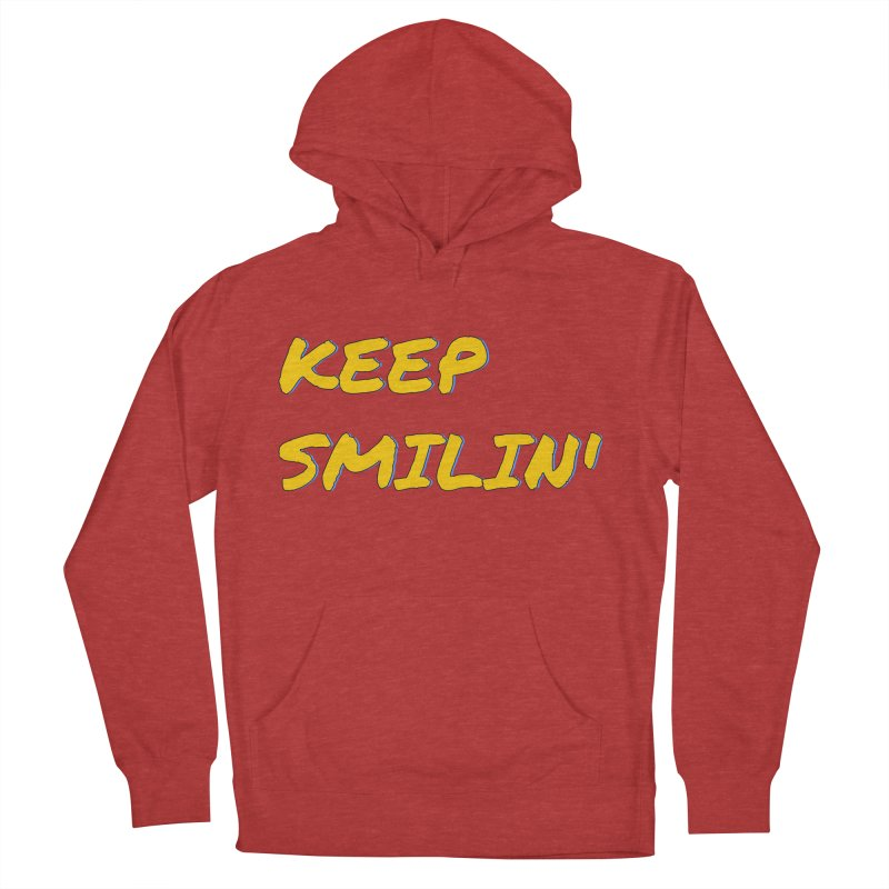 Keep Smilin' Women's French Terry Pullover Hoody by denisegraphiste's Artist Shop