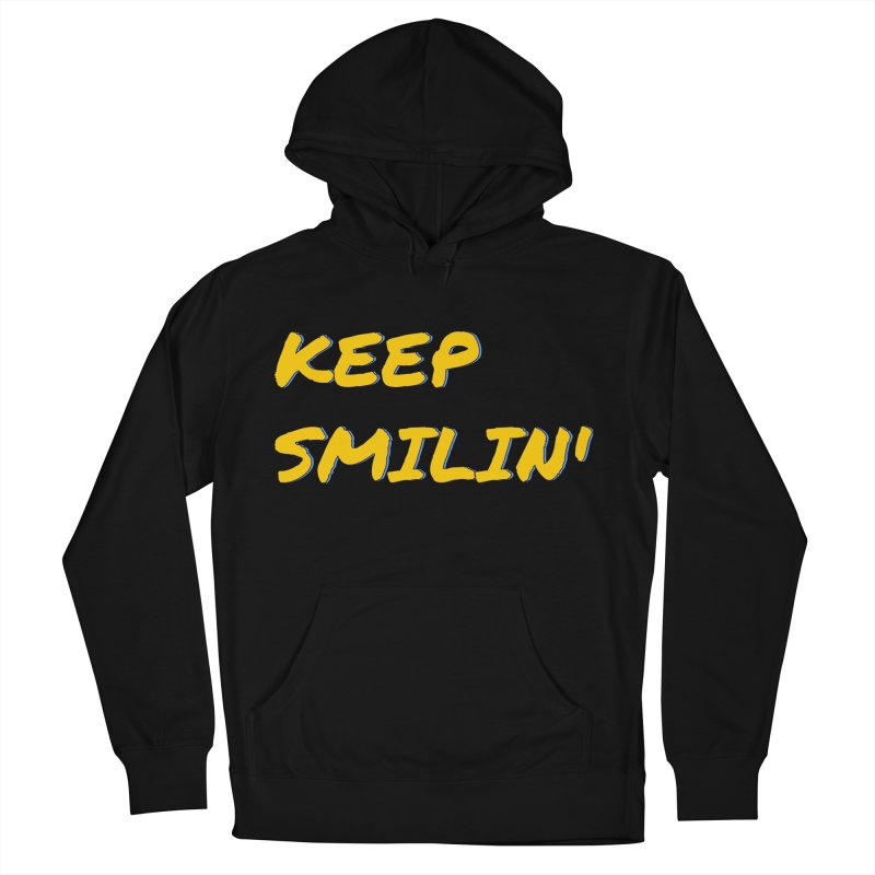 Keep Smilin' Men's French Terry Pullover Hoody by denisegraphiste's Artist Shop