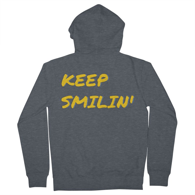 Keep Smilin' Women's French Terry Zip-Up Hoody by denisegraphiste's Artist Shop