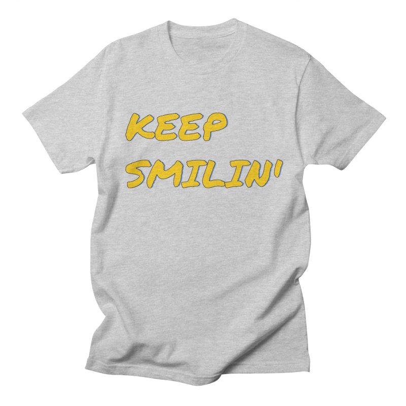 Keep Smilin' Women's Regular Unisex T-Shirt by denisegraphiste's Artist Shop